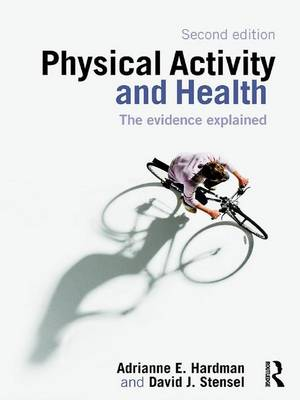 Physical Activity and Health: The Evidence Explained (Hardback)