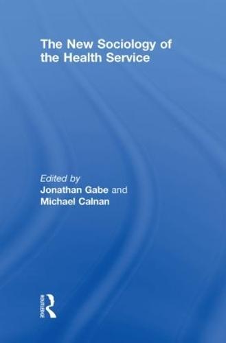 The New Sociology of the Health Service (Hardback)