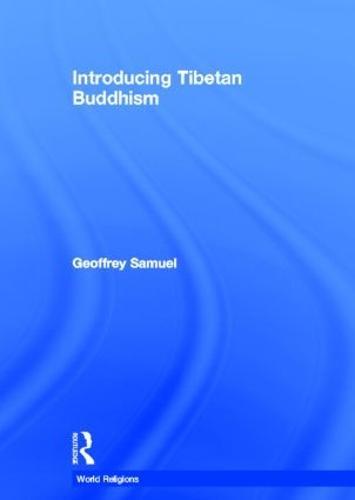 Introducing Tibetan Buddhism - World Religions (Hardback)