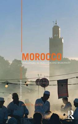 Morocco: Challenges to Tradition and Modernity - The Contemporary Middle East (Hardback)