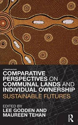 Comparative Perspectives on Communal Lands and Individual Ownership: Sustainable Futures (Hardback)