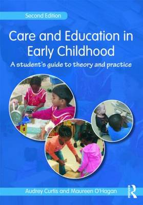 Care and Education in Early Childhood: A Student's Guide to Theory and Practice (Paperback)