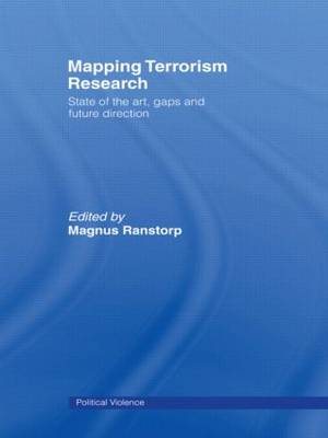 Mapping Terrorism Research: State of the Art, Gaps and Future Direction - Political Violence (Paperback)