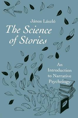 The Science of Stories: An Introduction to Narrative Psychology (Paperback)