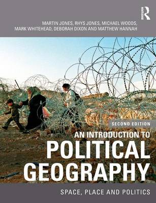 An Introduction to Political Geography: Space, Place and Politics (Paperback)