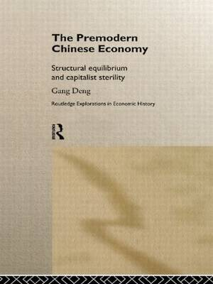 The Premodern Chinese Economy: Structural Equilibrium and Capitalist Sterility (Paperback)