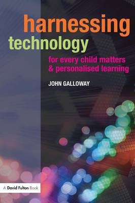 Harnessing Technology for Every Child Matters and Personalised Learning (Paperback)