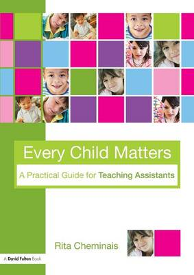Every Child Matters: A Practical Guide for Teaching Assistants (Paperback)