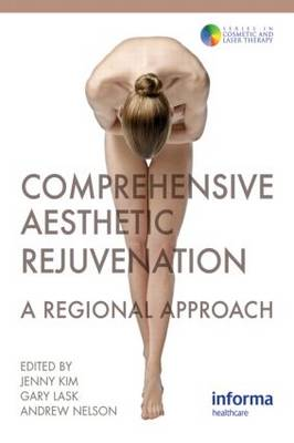 Comprehensive Aesthetic Rejuvenation: A Regional Approach - Series in Cosmetic and Laser Therapy 8 (Hardback)