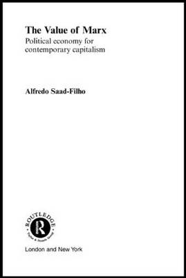 The Value of Marx: Political Economy for Contemporary Capitalism (Paperback)