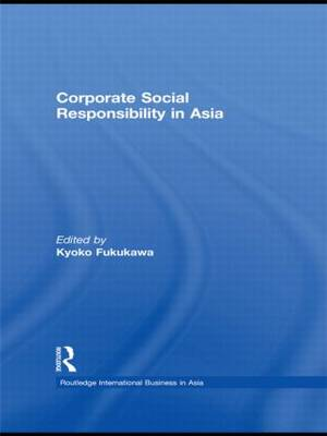 Corporate Social Responsibility in Asia - Routledge International Business in Asia (Hardback)