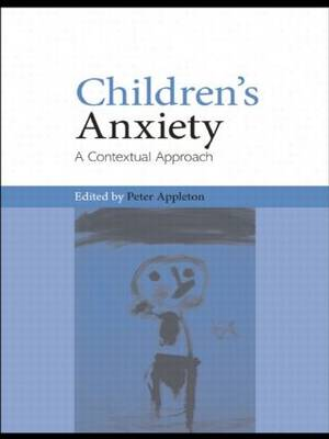 Children's Anxiety: A Contextual Approach (Paperback)