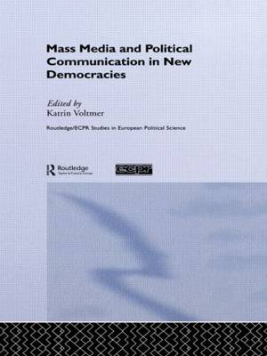 Mass Media and Political Communication in New Democracies (Paperback)