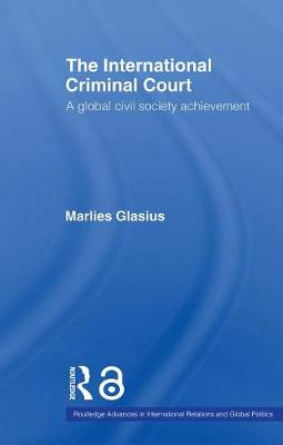 The International Criminal Court: A Global Civil Society Achievement (Paperback)