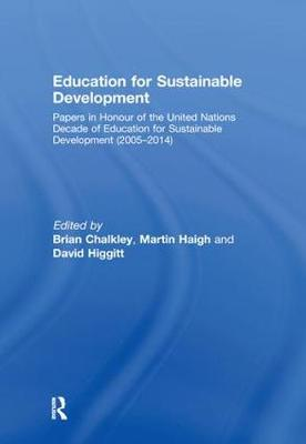 Education for Sustainable Development: Papers in Honour of the United Nations Decade of Education for Sustainable Development (2005-2014) (Hardback)