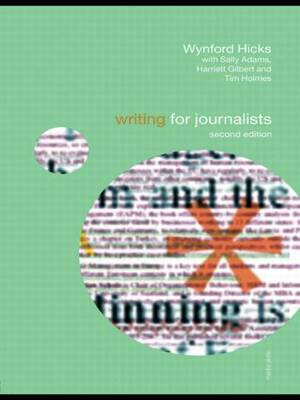 Writing for Journalists - Media Skills (Paperback)