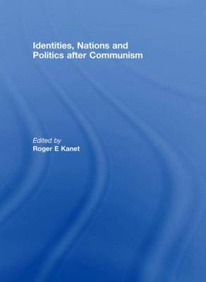 Identities, Nations and Politics after Communism - Association for the Study of Nationalities (Hardback)