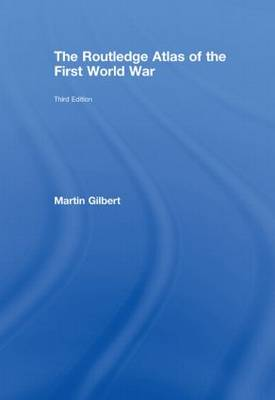 The Routledge Atlas of the First World War - Routledge Historical Atlases (Hardback)