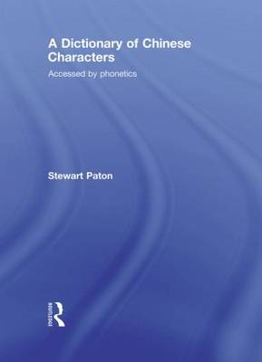 A Dictionary of Chinese Characters: Accessed by Phonetics (Hardback)