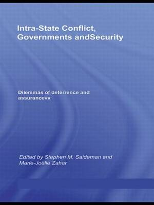 Intra-State Conflict, Governments and Security: Dilemmas of Deterrence and Assurance (Hardback)
