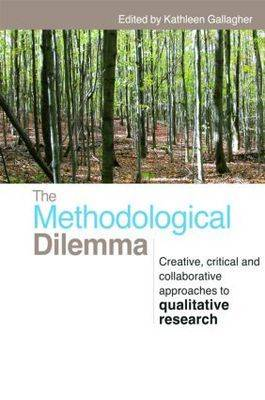 The Methodological Dilemma: Creative, critical and collaborative approaches to qualitative research (Paperback)
