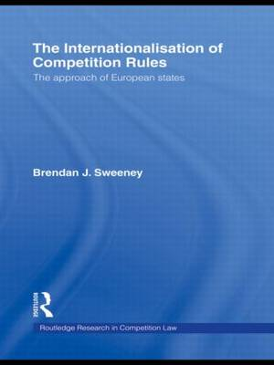 The Internationalisation of Competition Rules - Routledge Research in Competition Law (Hardback)