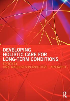 Developing Holistic Care for Long-term Conditions (Paperback)