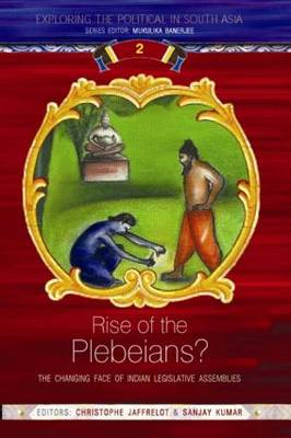 Rise of the Plebeians? - Exploring the Political in South Asia (Paperback)