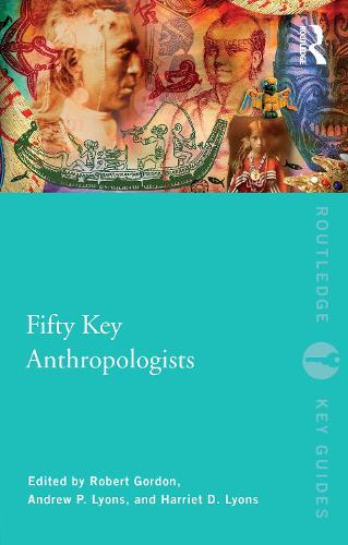 Fifty Key Anthropologists - Routledge Key Guides (Paperback)