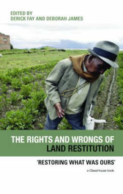 The Rights and Wrongs of Land Restitution: 'Restoring What Was Ours' (Hardback)