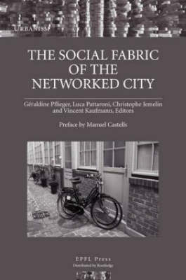 The Social Fabric of the Networked City (Hardback)