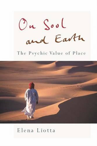 On Soul and Earth: The Psychic Value of Place (Hardback)
