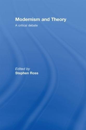 Modernism and Theory: A Critical Debate (Hardback)