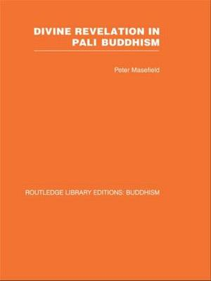 Divine Revelation in Pali Buddhism - Routledge Library Editions: Buddhism (Hardback)