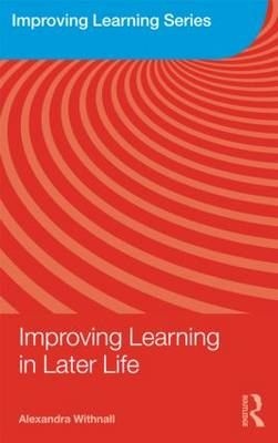 Improving Learning in Later Life - Improving Learning (Paperback)