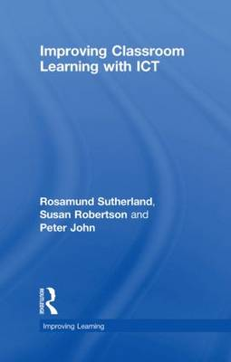 Improving Classroom Learning with ICT - Improving Learning (Hardback)