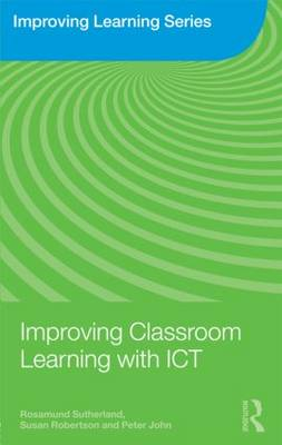 Improving Classroom Learning with ICT - Improving Learning (Paperback)