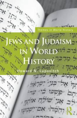 Jews and Judaism in World History - Themes in World History (Paperback)