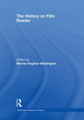 The History on Film Reader - Routledge Readers in History (Hardback)