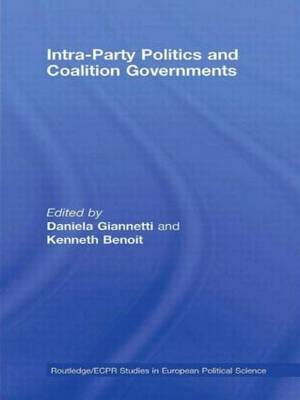 Intra-Party Politics and Coalition Governments - Routledge/ECPR Studies in European Political Science (Hardback)