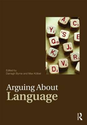 Arguing About Language - Arguing About Philosophy (Paperback)