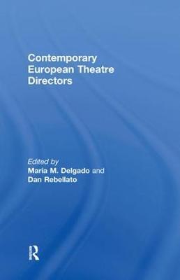 Contemporary European Theatre Directors (Hardback)