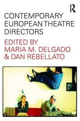 Contemporary European Theatre Directors (Paperback)