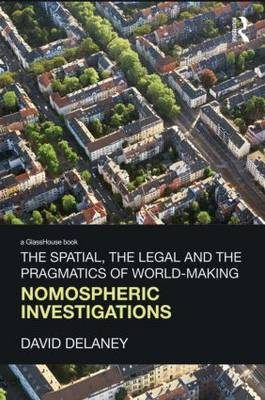 The Spatial, the Legal and the Pragmatics of World-Making: Nomospheric Investigations (Hardback)