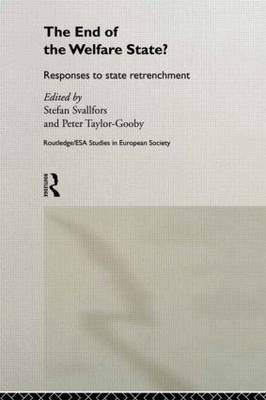 The End of the Welfare State?: Responses to State Retrenchment - Studies in European Sociology (Paperback)