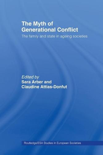 The Myth of Generational Conflict: The Family and State in Ageing Societies (Paperback)