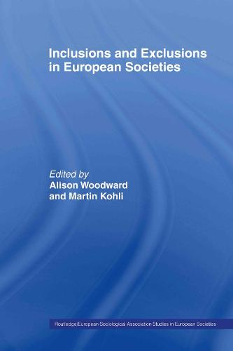 Inclusions and Exclusions in European Societies - Studies in European Sociology (Paperback)