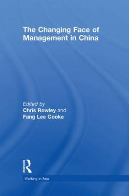 The Changing Face of Management in China - Working in Asia (Hardback)