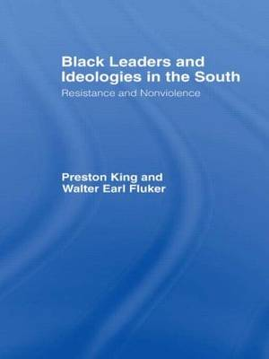 Black Leaders and Ideologies in the South: Resistance and Non-Violence (Paperback)