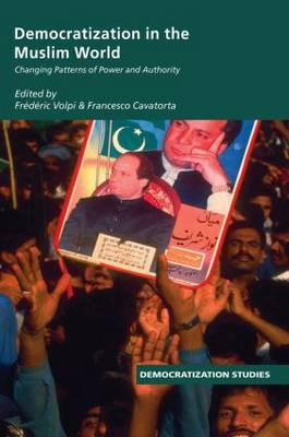 Democratization in the Muslim World: Changing Patterns of Authority and Power (Paperback)